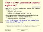 what is a pma premarket approval application