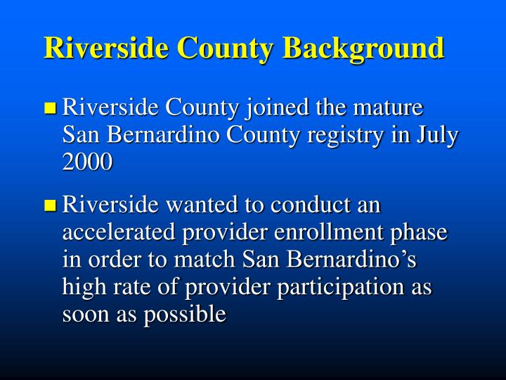 Riverside County Background