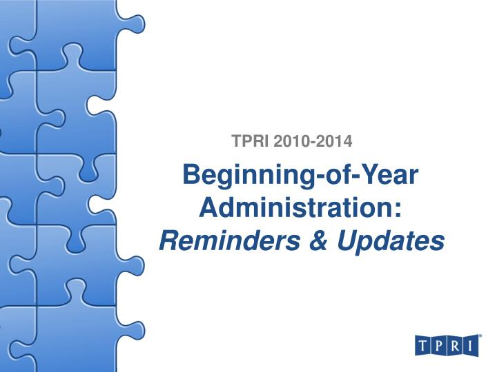 Beginning of year administration reminders updates