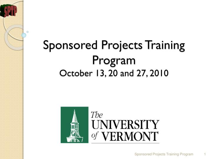 Sponsored projects training program october 13 20 and 27 2010