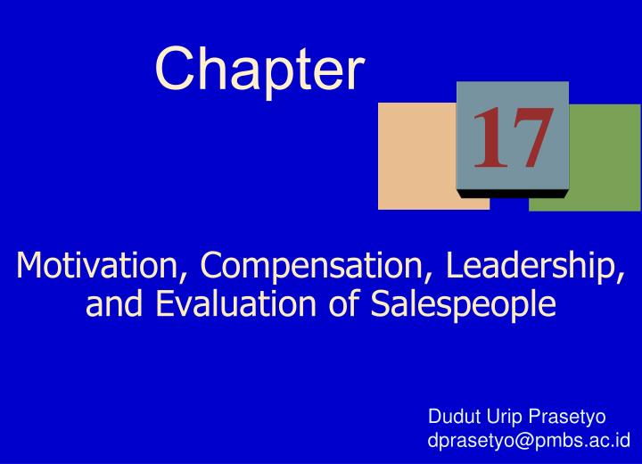 Motivation, Compensation, Leadership, and Evaluation of Salespeople