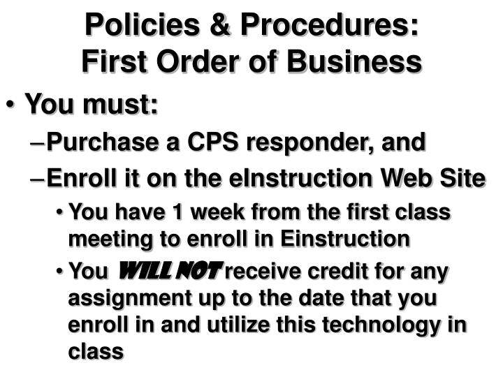 Policies procedures first order of business