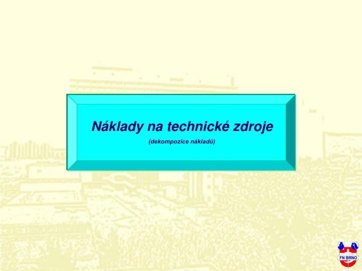 Nklady na technick zdroje