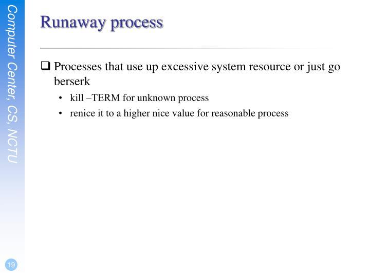 Runaway process