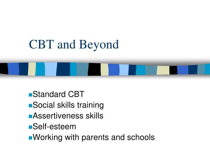 CBT and Beyond