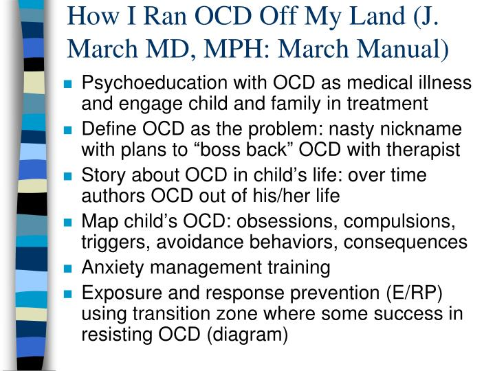 How I Ran OCD Off My Land (J. March MD, MPH: March Manual)