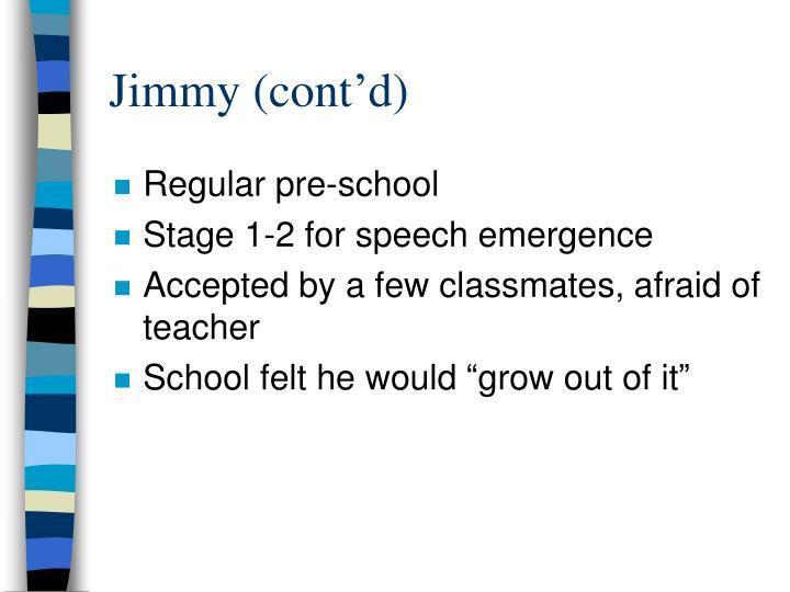 Jimmy (cont'd)