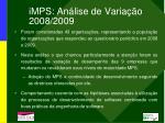 imps an lise de varia o 2008 2009