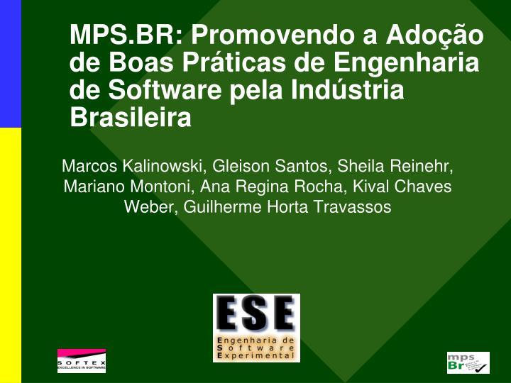 MPS.BR: Promovendo a Adoção de Boas Práticas de Engenharia de Software pela Indústria Brasileira