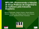 mps br promovendo a ado o de boas pr ticas de engenharia de software pela ind stria brasileira1