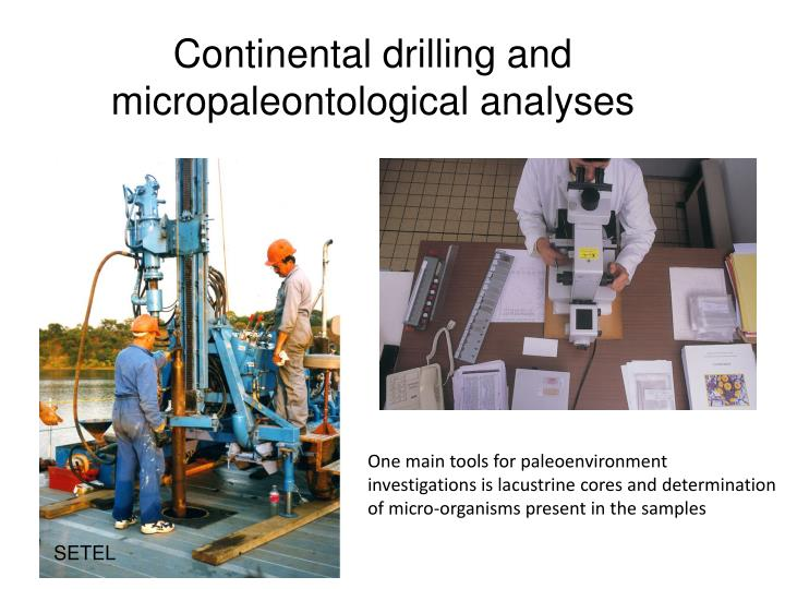 Continental drilling and micropaleontological analyses