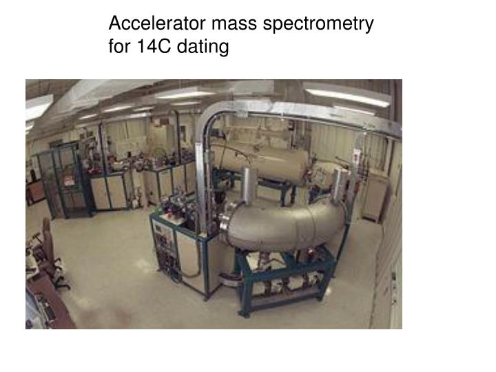 Accelerator mass spectrometry for 14C dating