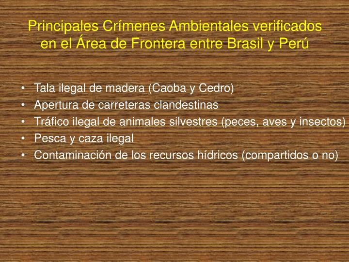 Principales Crímenes Ambientales verificados en el Área de Frontera entre Brasil y Perú