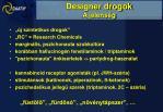 designer drogok a jelens g