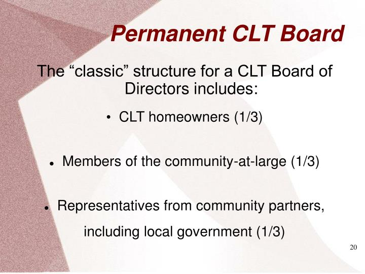 "The ""classic"" structure for a CLT Board of Directors includes:"
