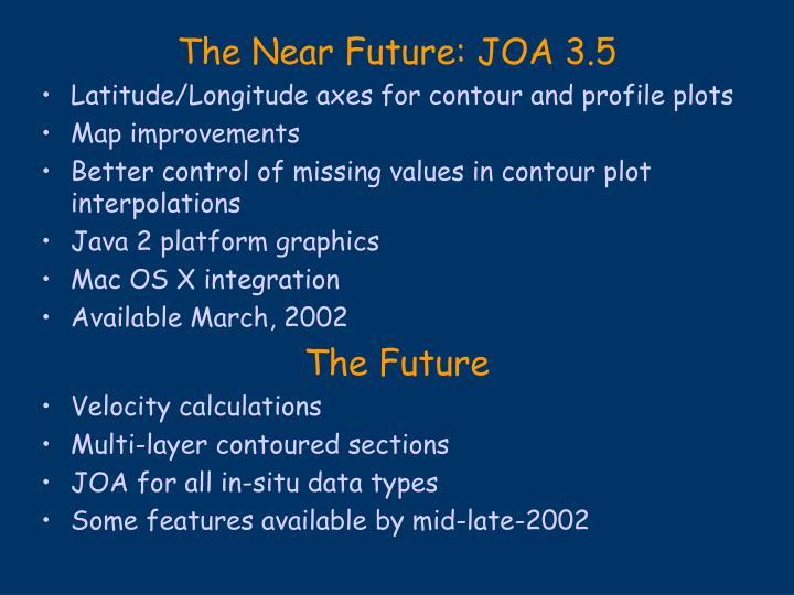 The Near Future: JOA 3.5