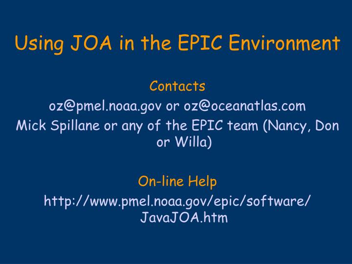 Using JOA in the EPIC Environment