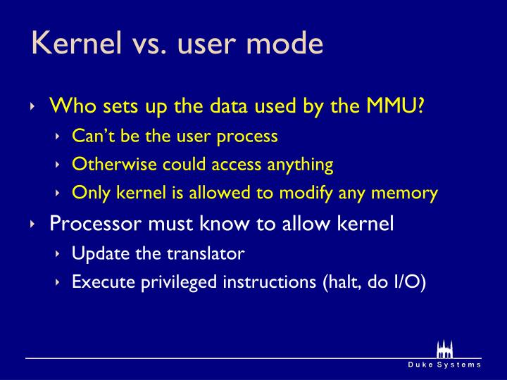 Kernel vs. user mode