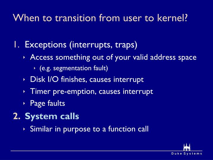 When to transition from user to kernel?