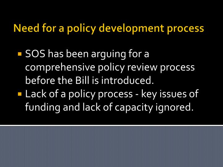Need for a policy development process
