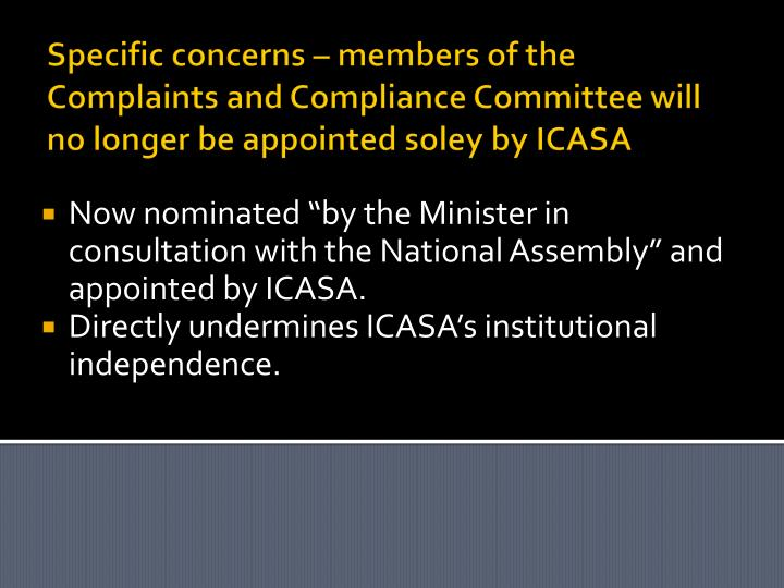 Specific concerns – members of the Complaints and Compliance Committee will no longer be appointed