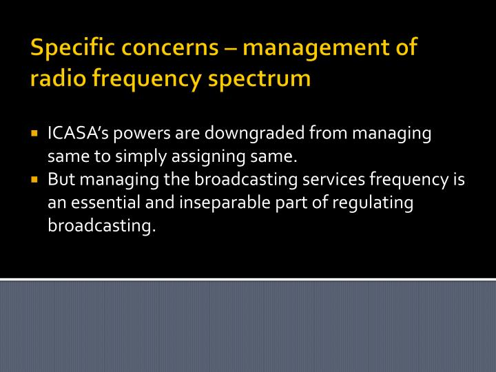 Specific concerns – management of radio frequency spectrum