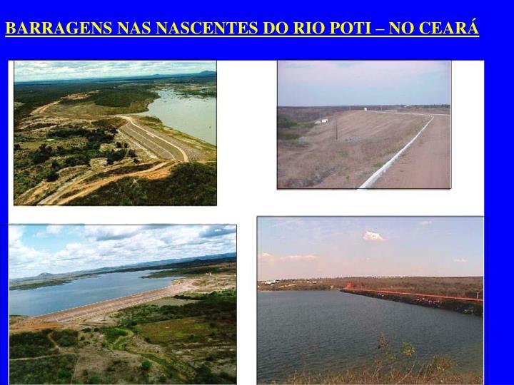 BARRAGENS NAS NASCENTES DO RIO POTI – NO CEARÁ