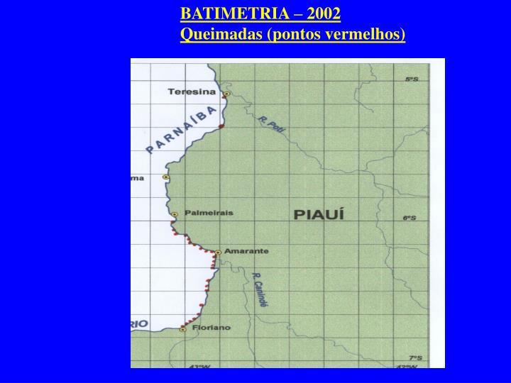 BATIMETRIA – 2002
