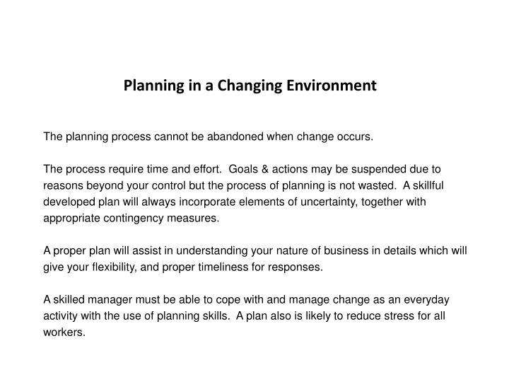 Planning in a Changing Environment