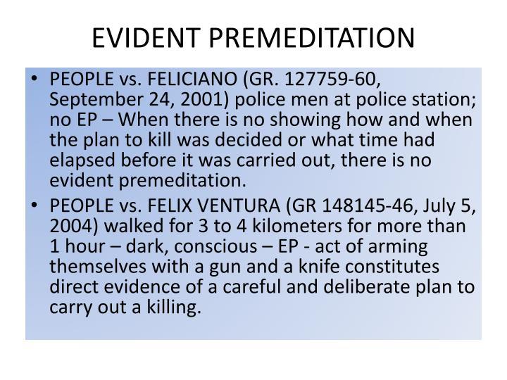 EVIDENT PREMEDITATION