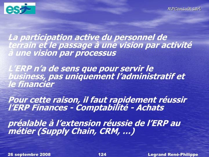 La participation active du personnel de terrain et le passage  une vision par activit  une vision par processus