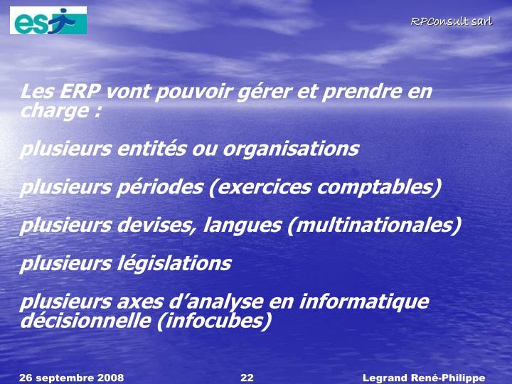 Les ERP vont pouvoir grer et prendre en charge: