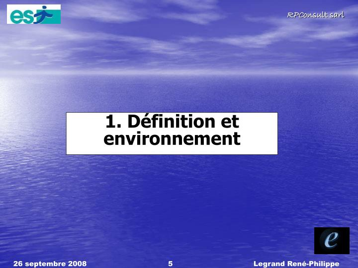 1. Dfinition et environnement