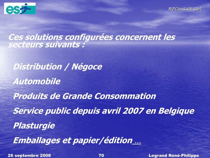 Ces solutions configures concernent les secteurs suivants :