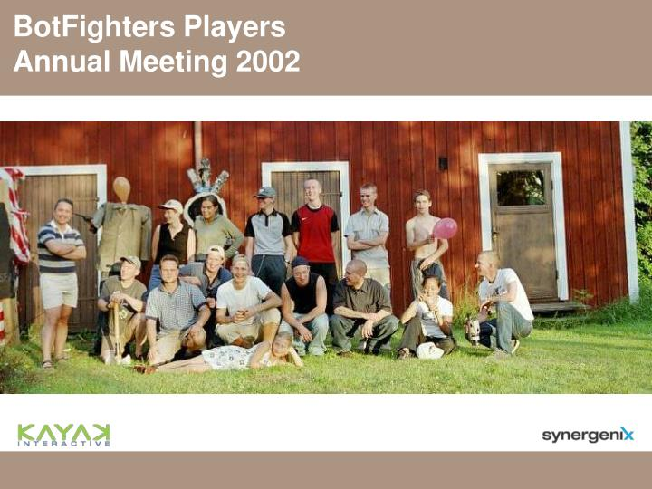 BotFighters Players Annual Meeting 2002