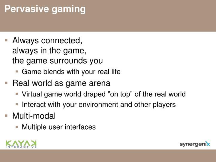 Pervasive gaming