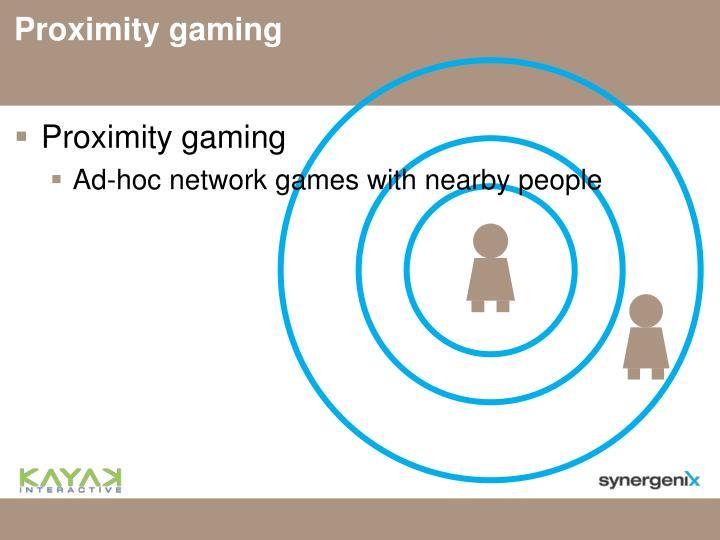 Proximity gaming