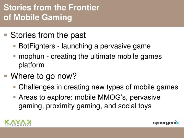 Stories from the frontier of mobile gaming1