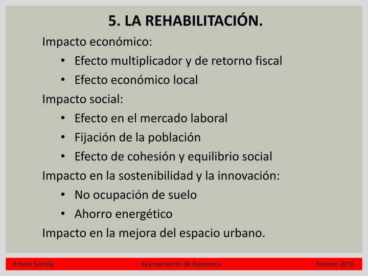 5. LA REHABILITACIÓN.