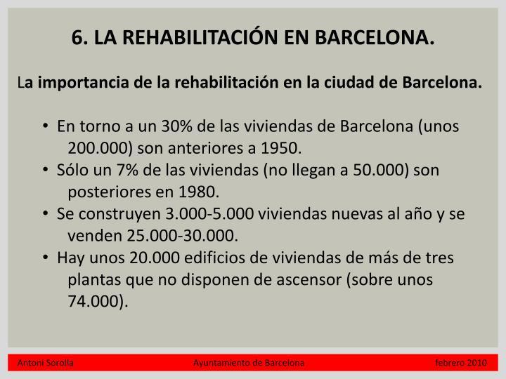 6. LA REHABILITACIÓN EN BARCELONA.