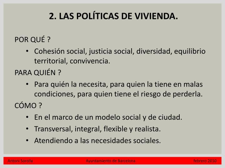 2. LAS POLÍTICAS DE VIVIENDA.
