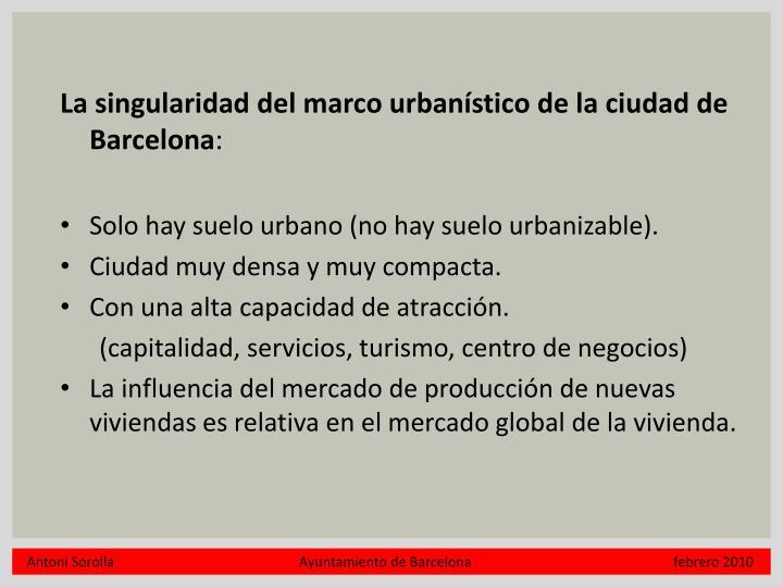 La singularidad del marco urbanístico de la ciudad de Barcelona