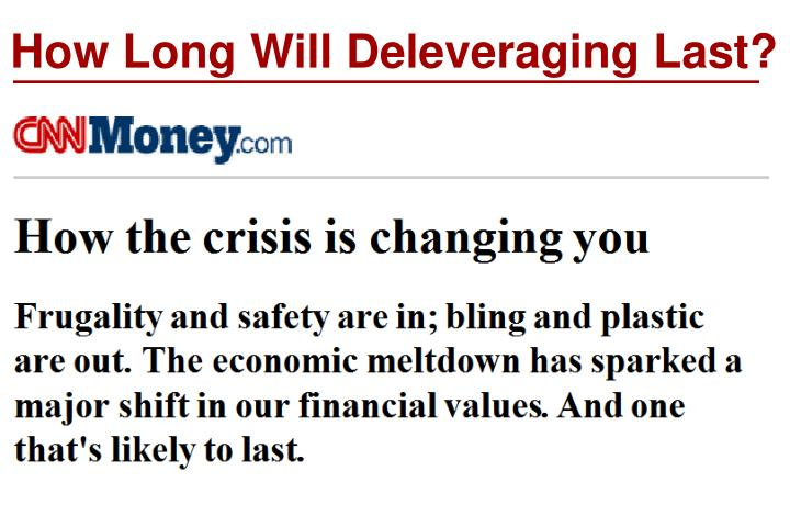 How Long Will Deleveraging Last?