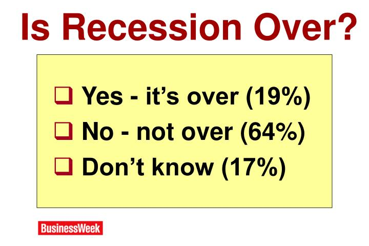 Is Recession Over?