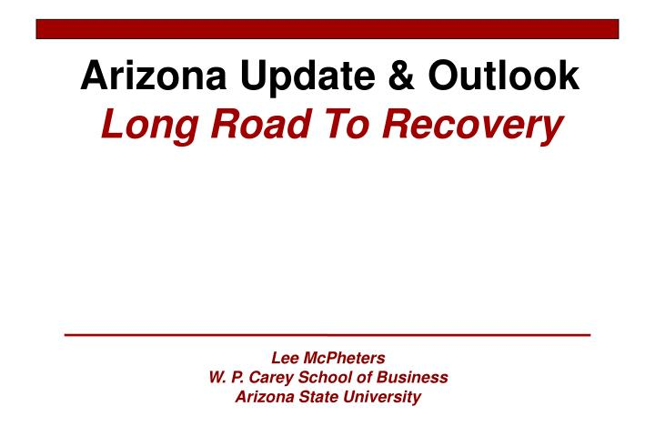 Arizona Update & Outlook