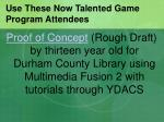 use these now talented game program attendees