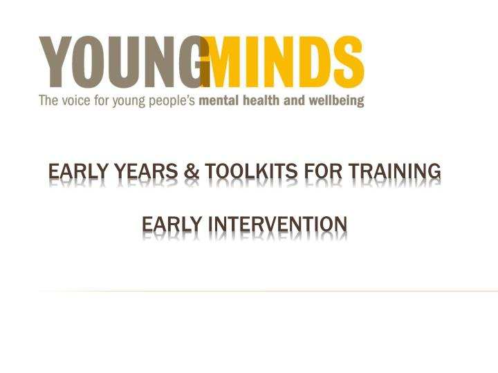 early years toolkits for training early intervention