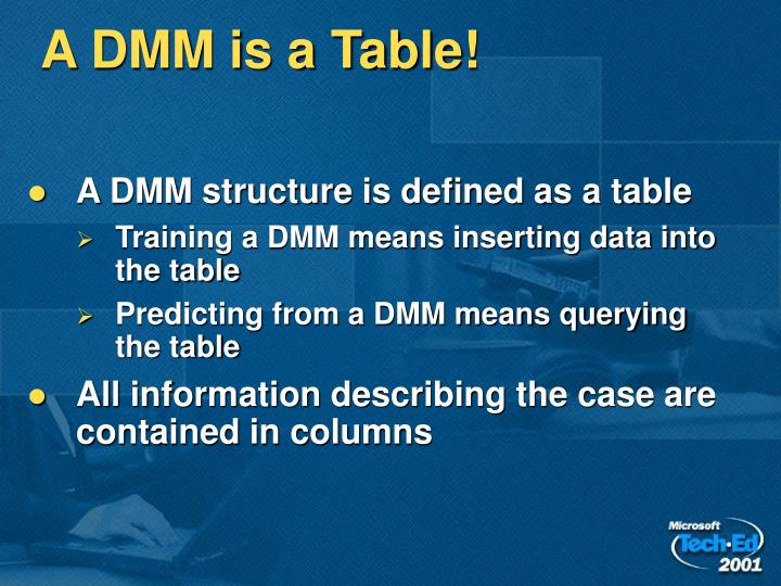 A DMM is a Table!