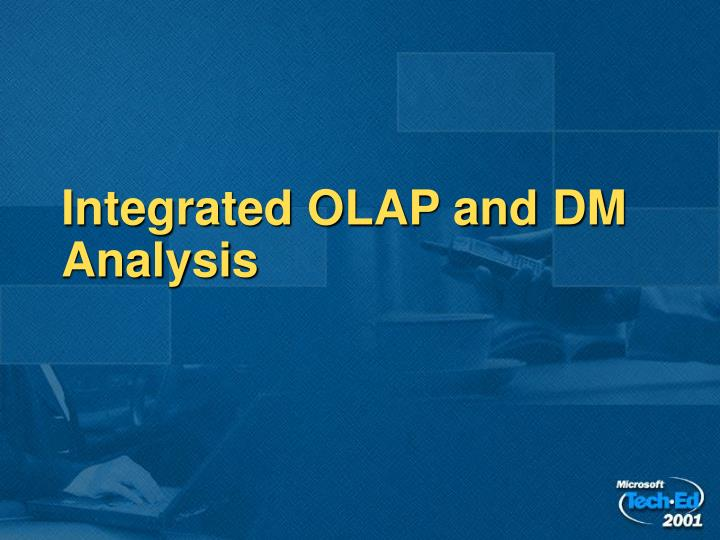 Integrated OLAP and DM Analysis