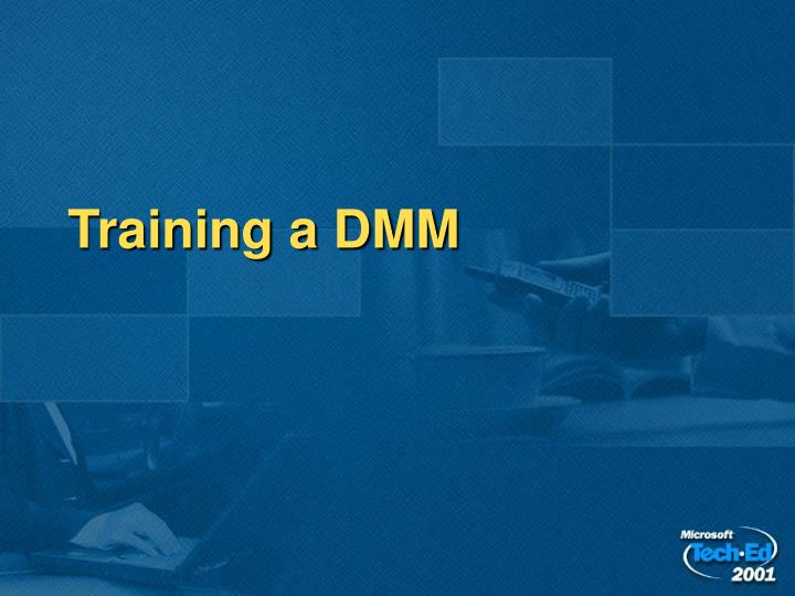 Training a DMM